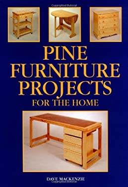 Pine Furniture Projects for the Home 9781861080356