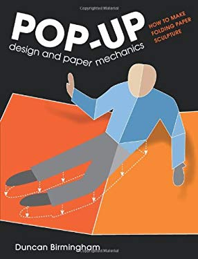 Pop-Up Design and Paper Mechanics: How to Make Folding Paper Sculpture 9781861086853
