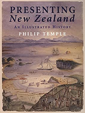Presenting New Zealand: An Illustrated History 9781869662233