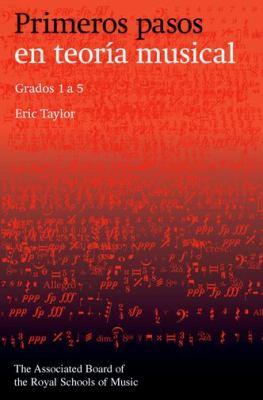 Primeros Pasos En Teoria Musical: Grados 1 a  5 (Spanish Edition) 9781860962998