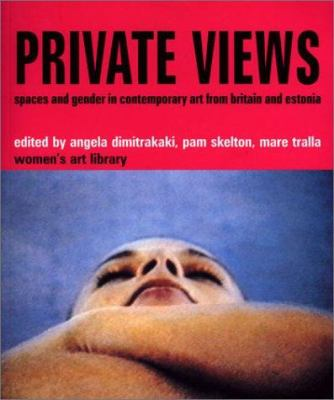 Private Views: Spaces and Gender in Contemporary Art from Britain and Estonia 9781860646553