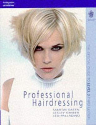 Professional Hairdressing: The Official Guide to Level 3; Hairdressing and Beauty Industry Authority/Thomson Learning Series 9781861526618