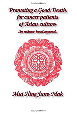 Promoting a Good Death for Cancer Patients of Asian Culture: An Evidence-Based Approach 9781861771001