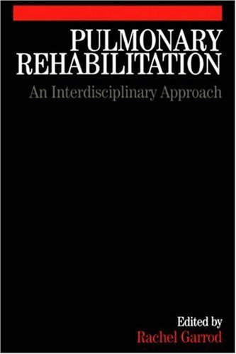 Pulmonary Rehabilitation: A Multidisciplinary Approach 9781861564214