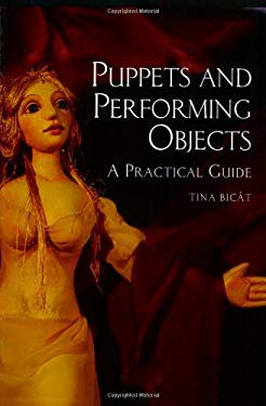 Puppets and Performing Objects: A Practical Guide 9781861269607