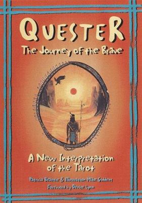 Quester: The Journey of the Brave; A New Interpretation of the Tarot [With Tarot Cards] 9781862045507