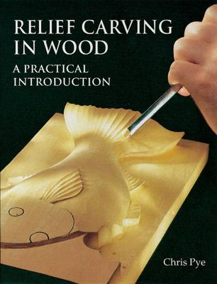 Relief Carving in Wood: A Practical Introduction 9781861080967