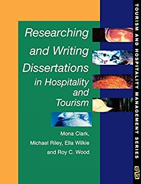 Researching and Writing Dissertations in Hospitality and Tourism 9781861520463