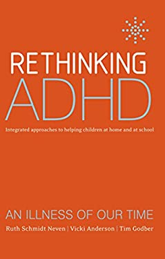 Rethinking ADHD: Integrated Approaches to Helping Children at Home and at School 9781865088167