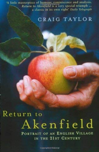 Return to Akenfield: Portrait of an English Village in the 21st Century 9781862079236