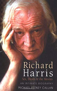 Richard Harris: Sex, Death & the Movies 9781861057662