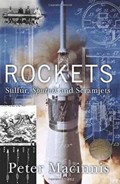 Rockets: Sulfur, Sputnik and Scramjets 9781865087948