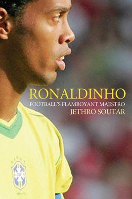 Ronaldinho: Football's Flamboyant Maestro 9781861059789