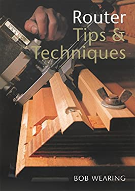 Router Tips & Techniques 9781861082145