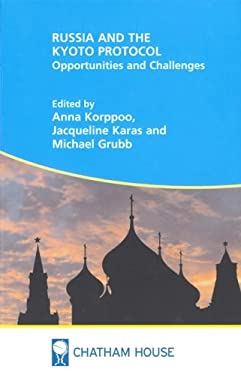 Russia and the Kyoto Protocol: Opportunities and Challenges 9781862031685