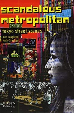 Scandalous Metropolitan: Tokyo Street Scenes 9781864703153