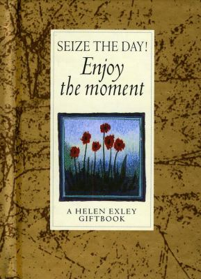 Seize the Day!: Enjoy the Moment 9781861870544