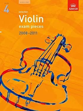 Selected Violin Exam Pieces 2008-2011, Grade 4, Score & Part 9781860967603