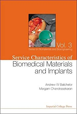 Service Characteristics of Biomedical Materials and Implants 9781860944758