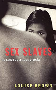 Sex Slaves: The Trafficking of Women in Asia 9781860499036
