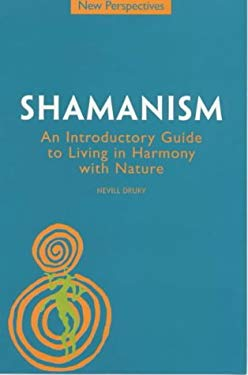 Shamanism: An Introductory Guide to Living in Harmony with Nature 9781862047617