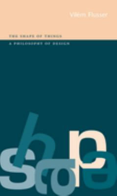 Shape of Things: A Philosophy of Design 9781861890559