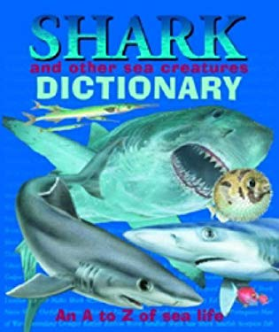 Shark and Other Sea Creatures Dictionary: An A to Z of Sea Life