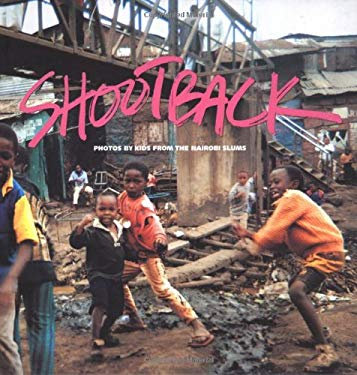 Shootback: Photos by Kids in Nairobi Slums 9781861541321