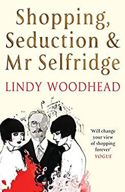 Shopping, Seduction & MR Selfridge 9781861971692