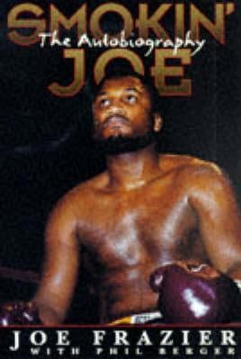 Smokin' Joe: The Autobiography 9781861052018