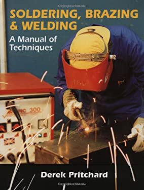 Soldering, Brazing & Welding: A Manual of Techniques 9781861263919
