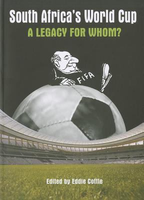 South Africa's World Cup: A Legacy for Whom? 9781869142162
