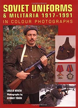 Soviet Uniforms and Militaria 1917-1991 9781861263704