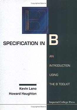 Specification in B: An Introduction Usin 9781860940088