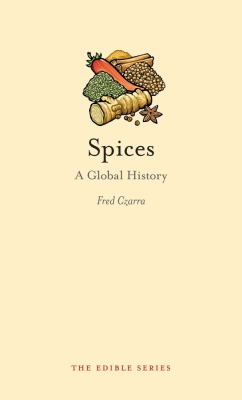 Spices: A Global History 9781861894267