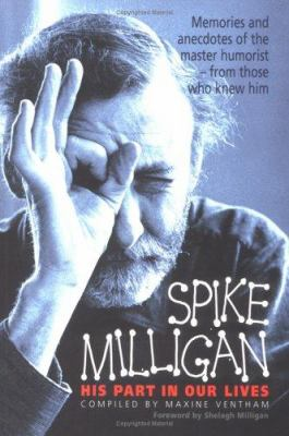 Spike Milligan: His Part in Our Lives 9781861057181