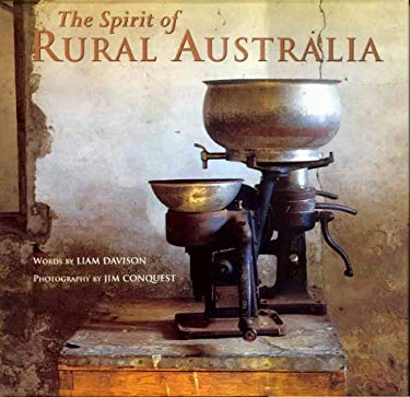 Spirit of Rural Australia 9781864364934