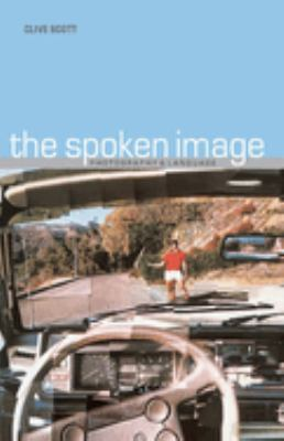 Spoken Image: Photography and Language 9781861890320