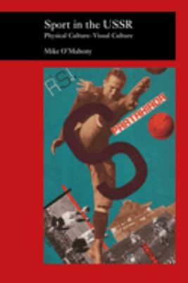 Sport in the USSR: Physical Culture--Visual Culture 9781861892676
