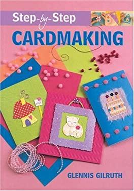 Step-By-Step Cardmaking 9781861084408