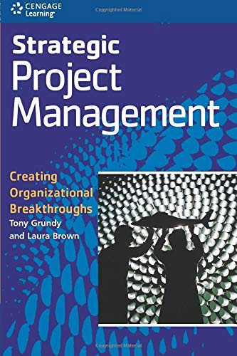 Strategic Project Management: Creating Organizational Breakthroughs 9781861529794
