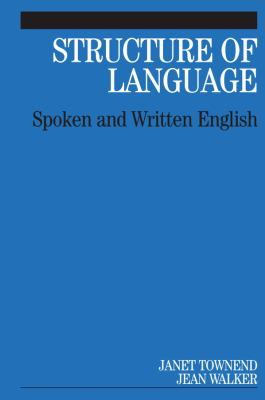 Structure of Language: Spoken and Written English 9781861564290