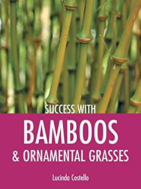 Success with Bamboos & Ornamental Grasses 9781861084798