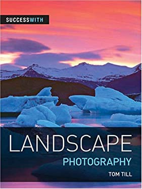 Success with Landscape Photography 9781861085351