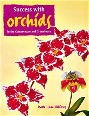 Success with Orchids: In the Greenhouse and Conservatory 9781861082718