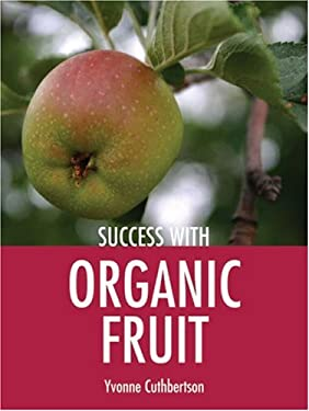 Success with Organic Fruit 9781861084835
