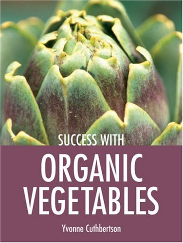 Success with Organic Vegetables 9781861084781