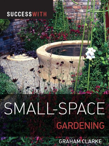 Success with Small-Space Gardening 9781861086655