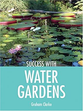 Success with Water Gardens 9781861085238