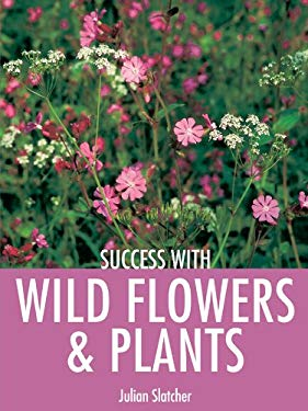 Success with Wild Flowers & Plants 9781861084170